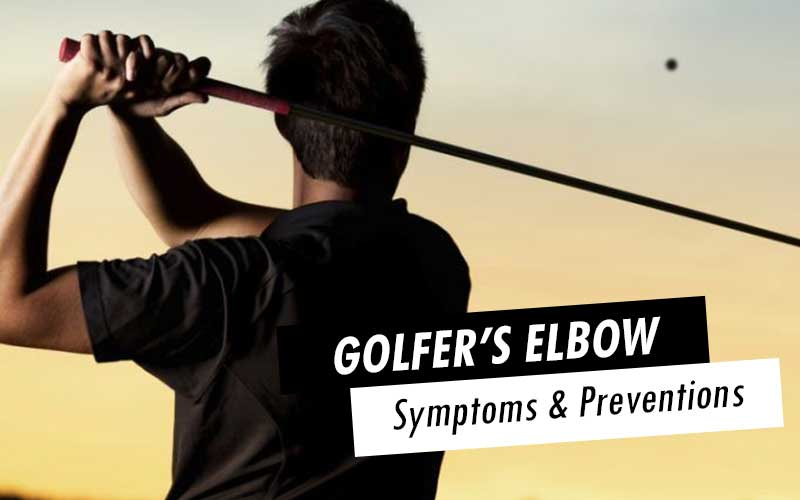 Golfer's Elbow: Symptoms, treatment and prevention