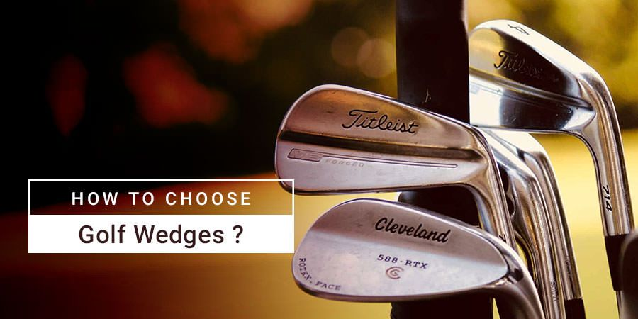 How to choose golf wedges?