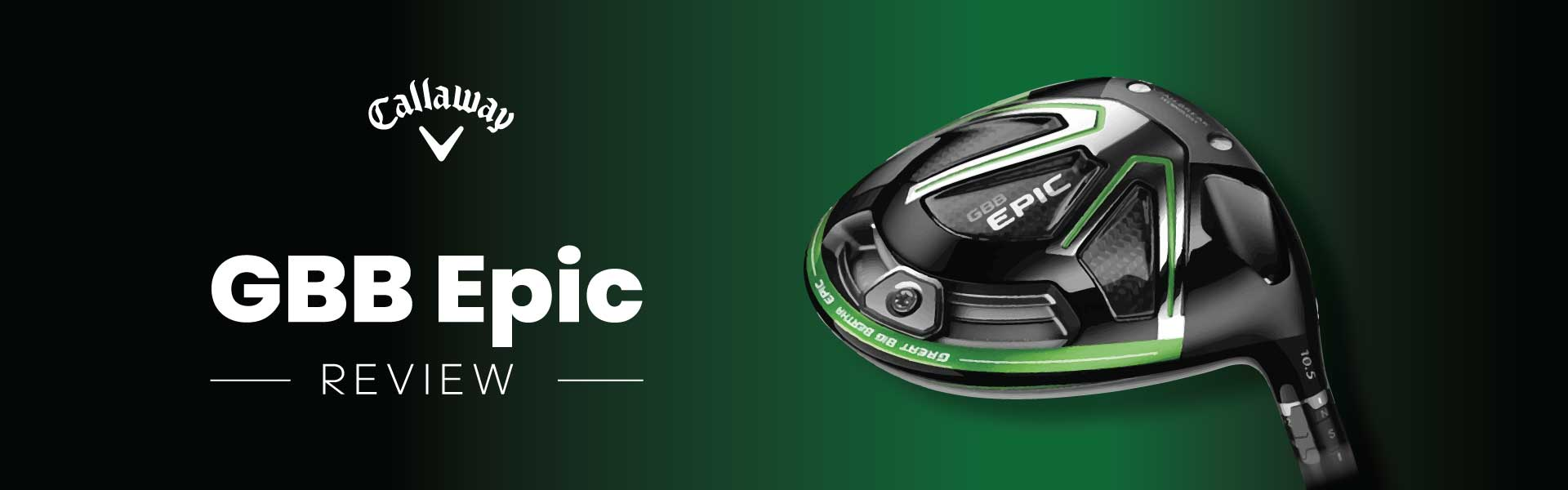 Review: Callaway GBB Epic Driver