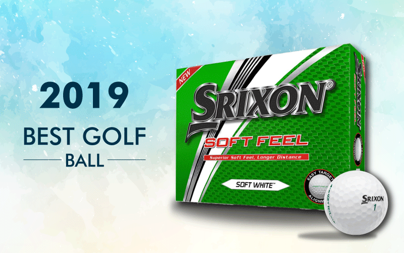 Top Reasons why the Srixon soft feel ball is the best golf ball of 2019?